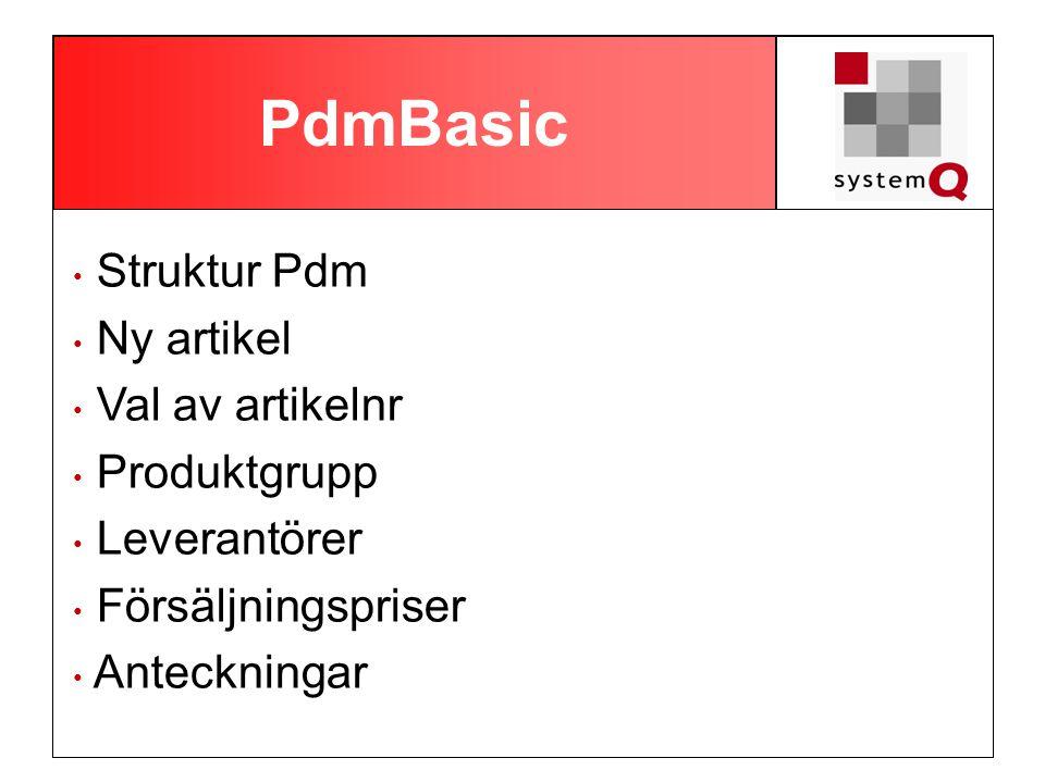 PdmBasic Struktur Pdm Ny artikel Val av artikelnr Produktgrupp