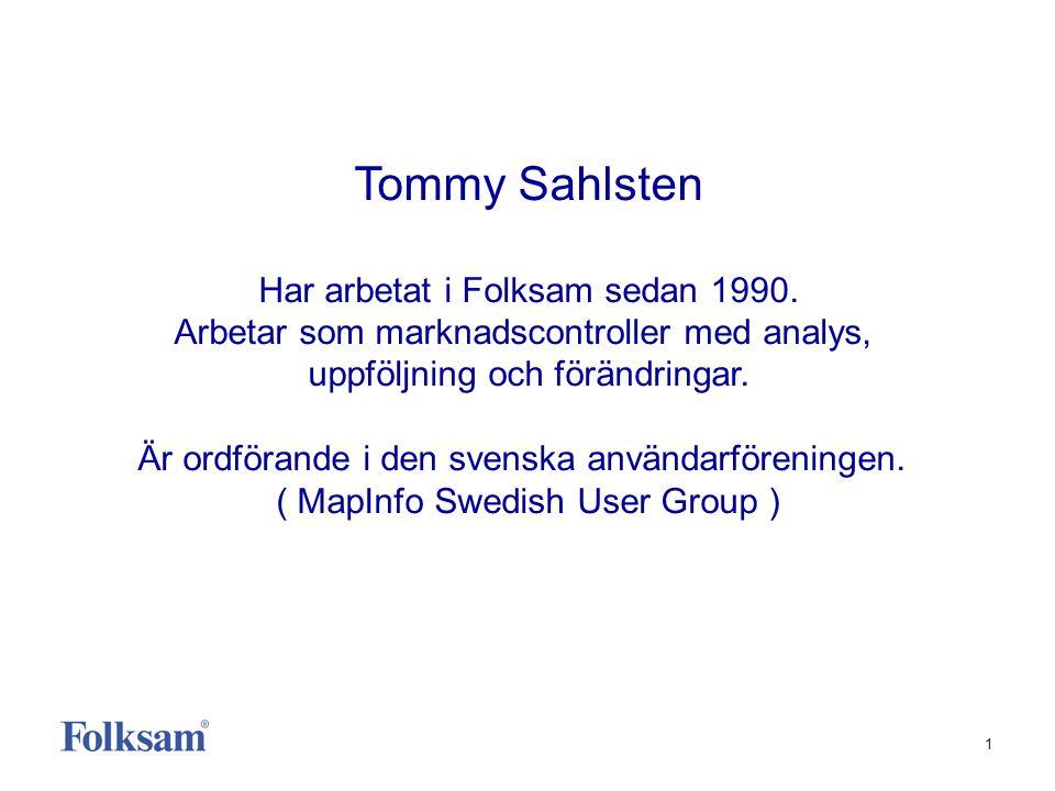 Tommy Sahlsten Har arbetat i Folksam sedan 1990.