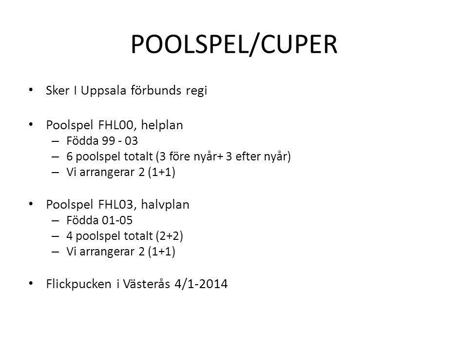 POOLSPEL/CUPER Sker I Uppsala förbunds regi Poolspel FHL00, helplan