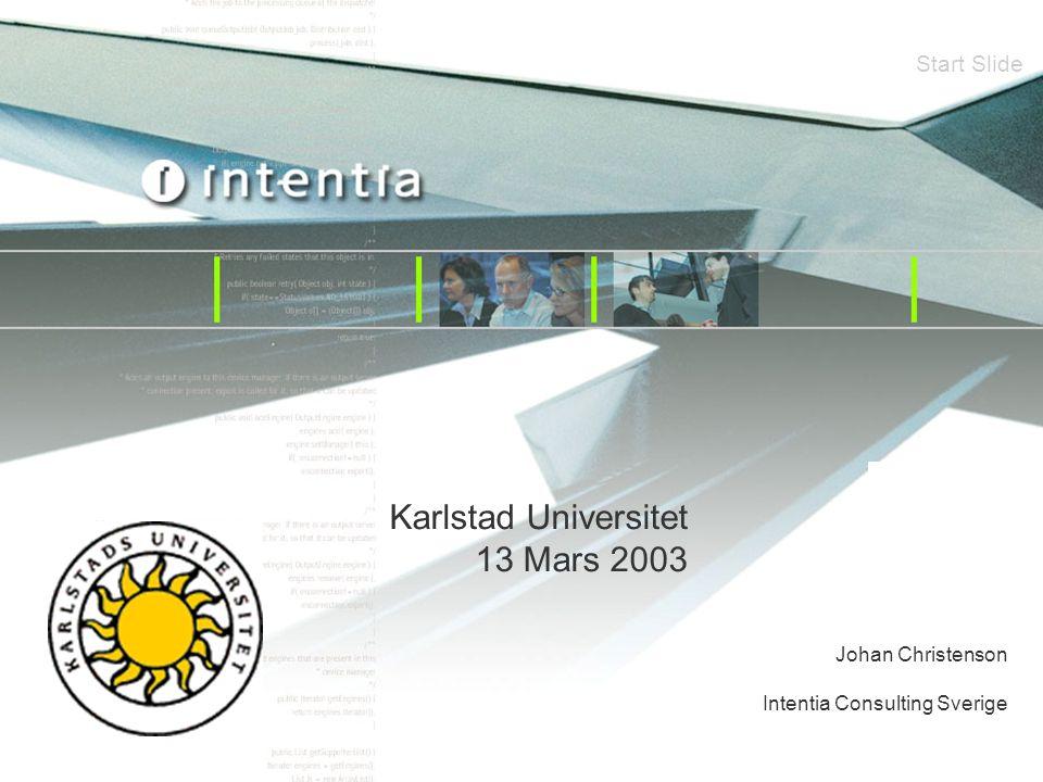 Karlstad Universitet 13 Mars 2003 Start Slide Johan Christenson