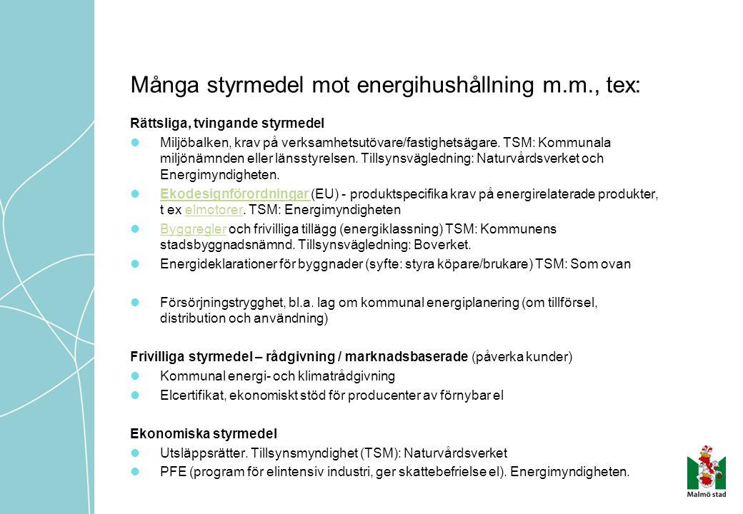 Många styrmedel mot energihushållning m.m., tex: