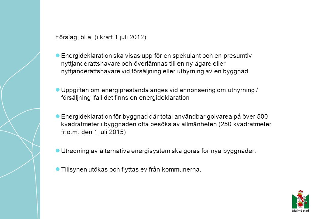 Förslag, bl.a. (i kraft 1 juli 2012):