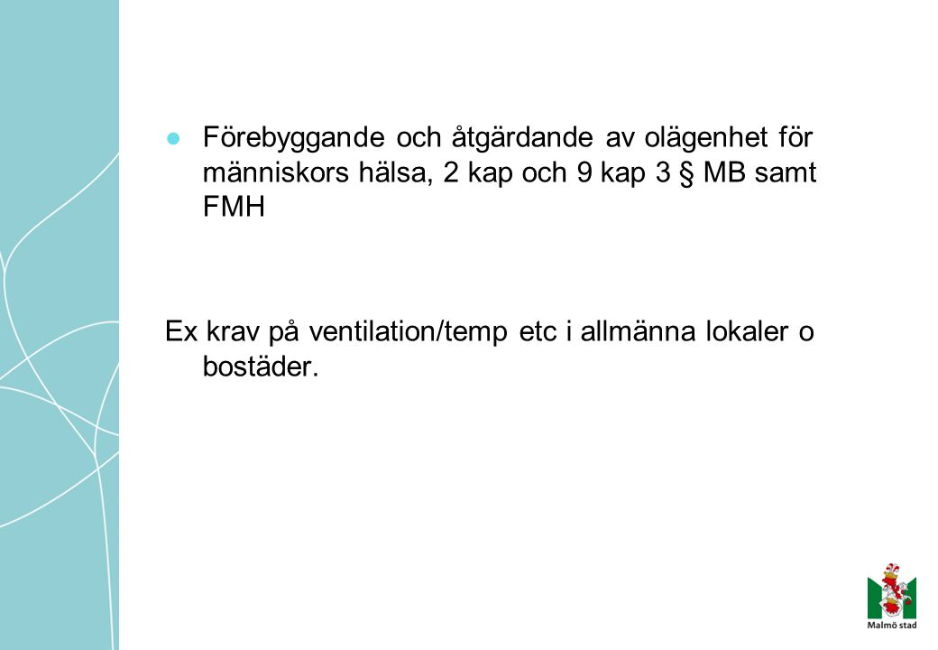 Ex krav på ventilation/temp etc i allmänna lokaler o bostäder.