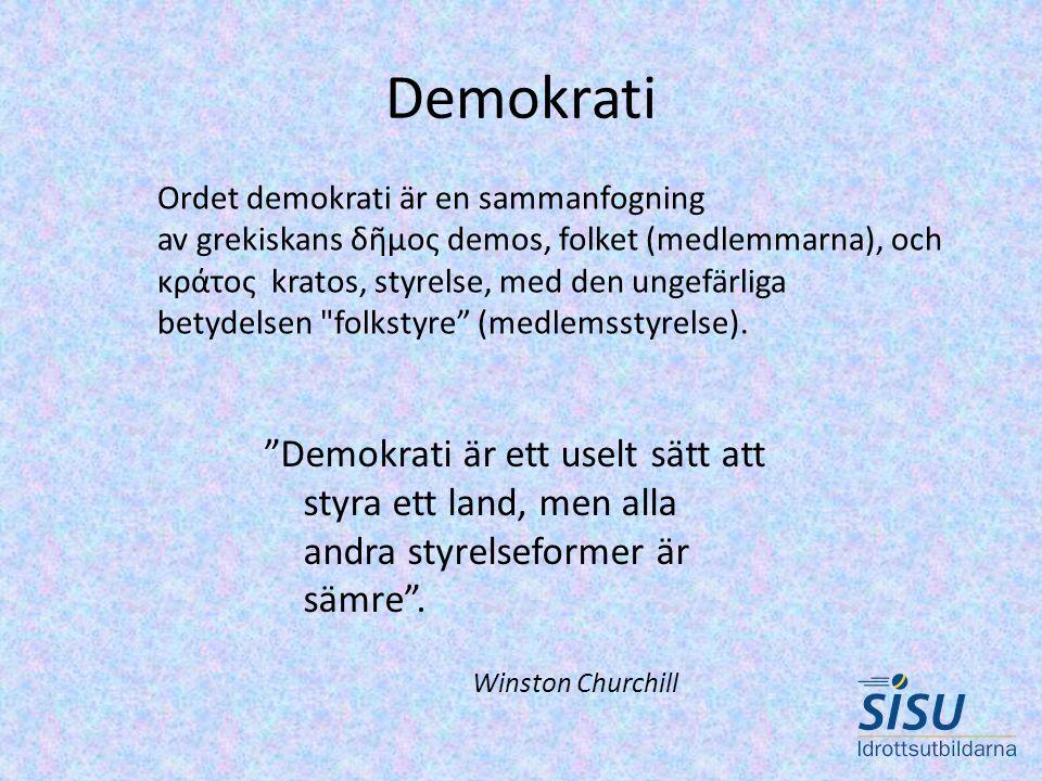 Demokrati Ordet demokrati är en sammanfogning. av grekiskans δῆμος demos, folket (medlemmarna), och.