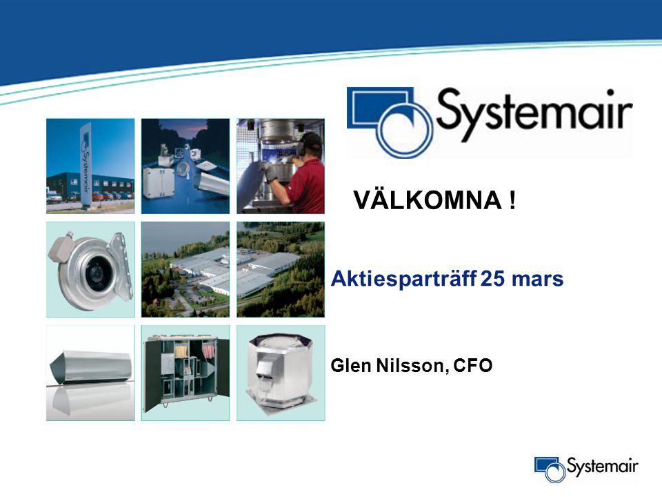 VÄLKOMNA ! Aktiesparträff 25 mars Glen Nilsson, CFO