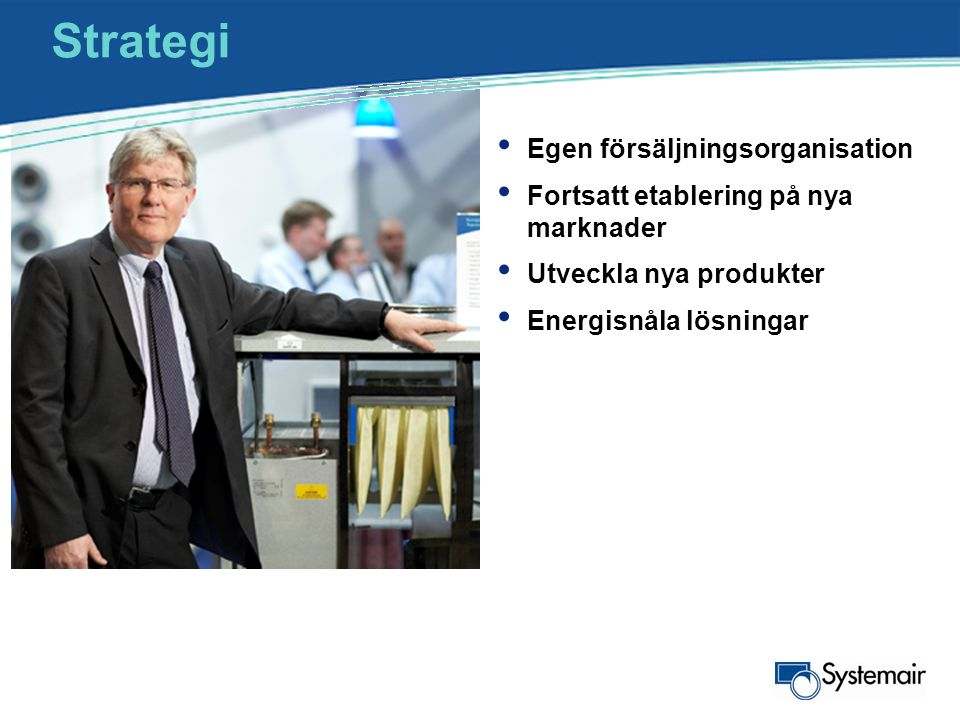 Strategi Egen försäljningsorganisation