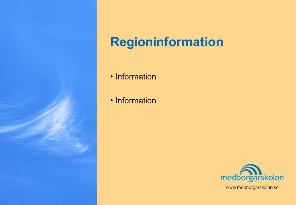 Regioninformation • Information www.medborgarskolan.se