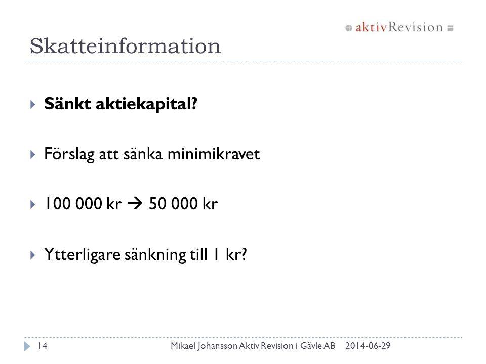 Skatteinformation Sänkt aktiekapital Förslag att sänka minimikravet