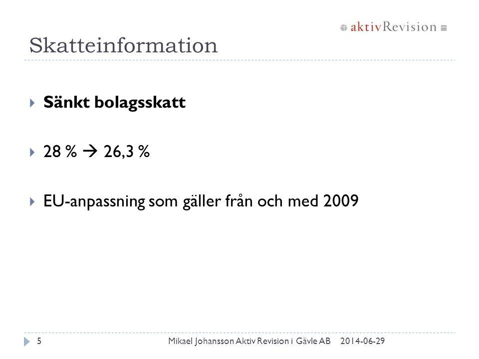 Skatteinformation Sänkt bolagsskatt 28 %  26,3 %