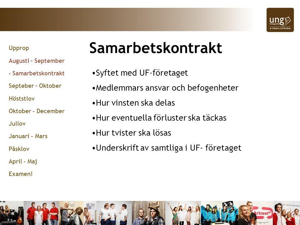 Samarbetskontrakt Syftet med UF-företaget