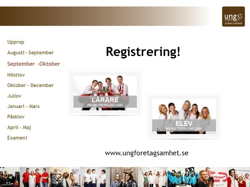 Registrering! www.ungforetagsamhet.se September -Oktober Upprop