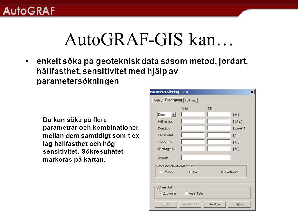 AutoGRAF-GIS kan… enkelt söka på geoteknisk data såsom metod, jordart, hållfasthet, sensitivitet med hjälp av parametersökningen.