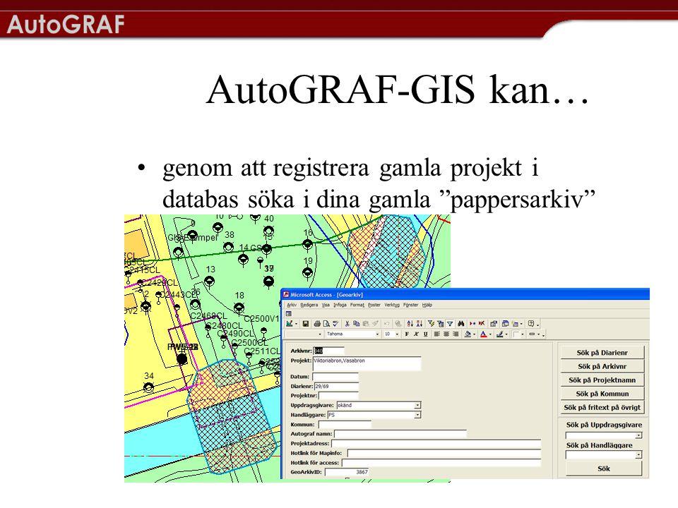 AutoGRAF-GIS kan… genom att registrera gamla projekt i databas söka i dina gamla pappersarkiv Objekt på GIS-karta.