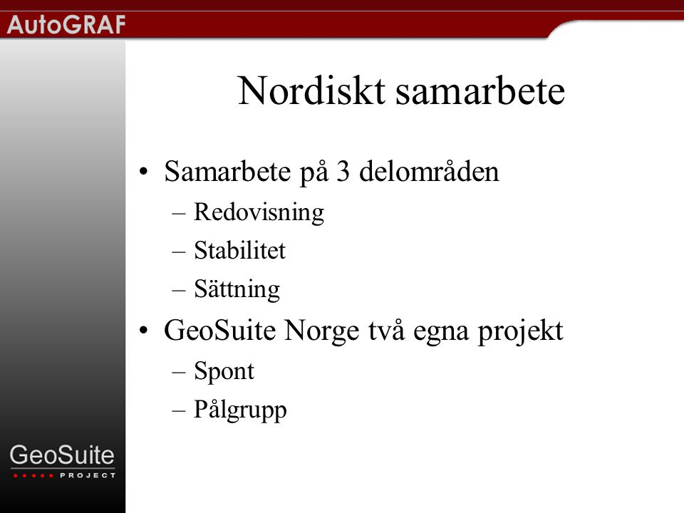 Nordiskt samarbete Samarbete på 3 delområden