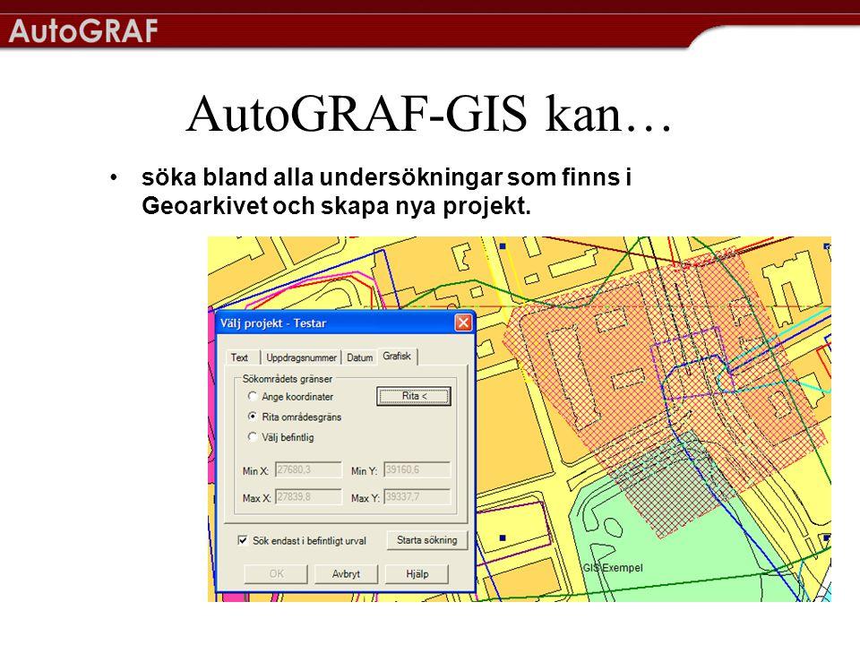 AutoGRAF-GIS kan… söka bland alla undersökningar som finns i Geoarkivet och skapa nya projekt.