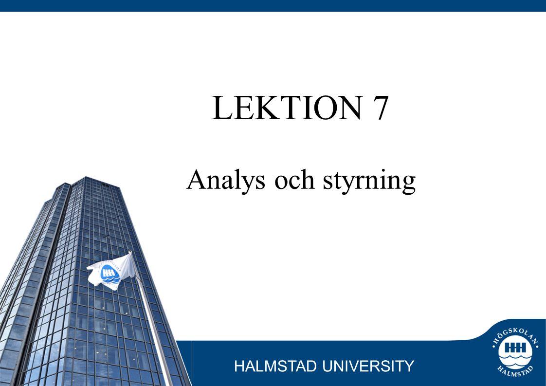 LEKTION 7 Analys och styrning HALMSTAD UNIVERSITY