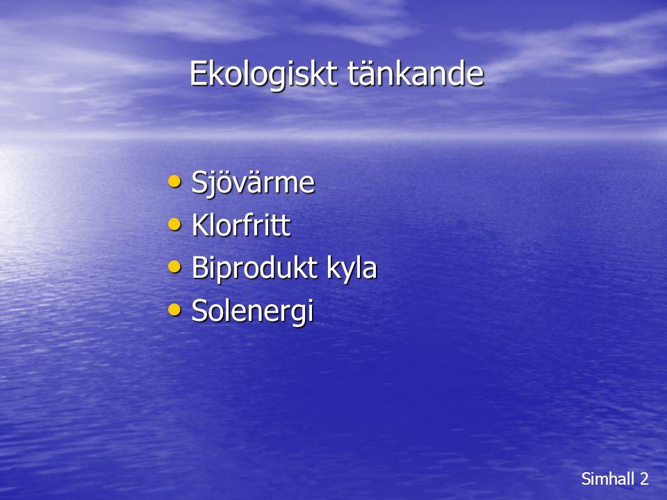 Ekologiskt tänkande Sjövärme Klorfritt Biprodukt kyla Solenergi