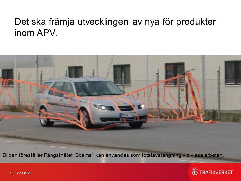 Det ska främja utvecklingen av nya för produkter inom APV.