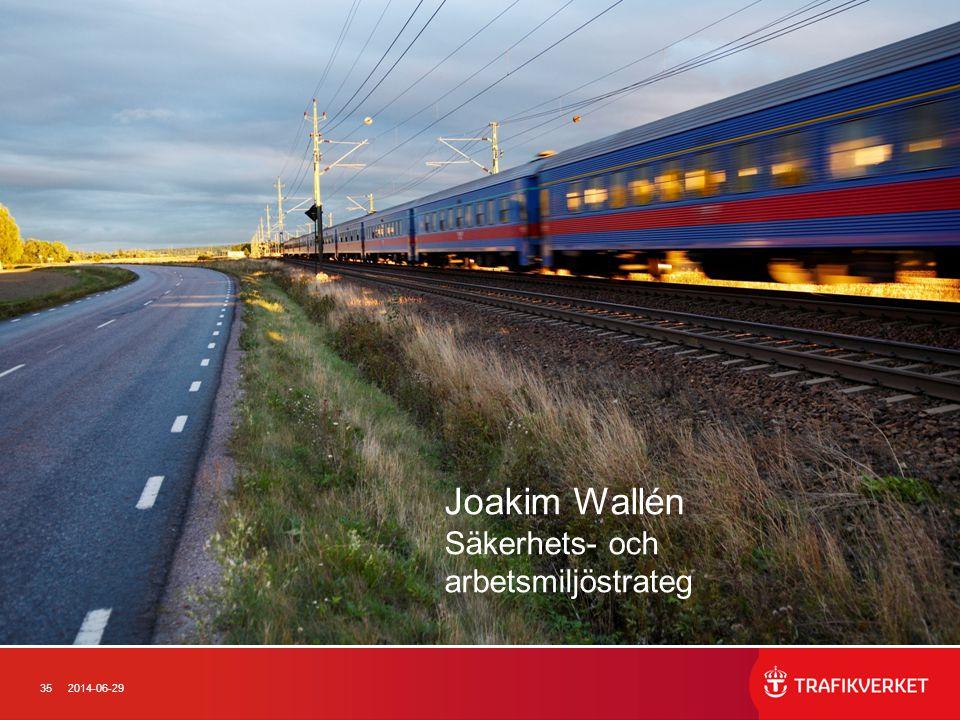 Joakim Wallén Säkerhets- och arbetsmiljöstrateg