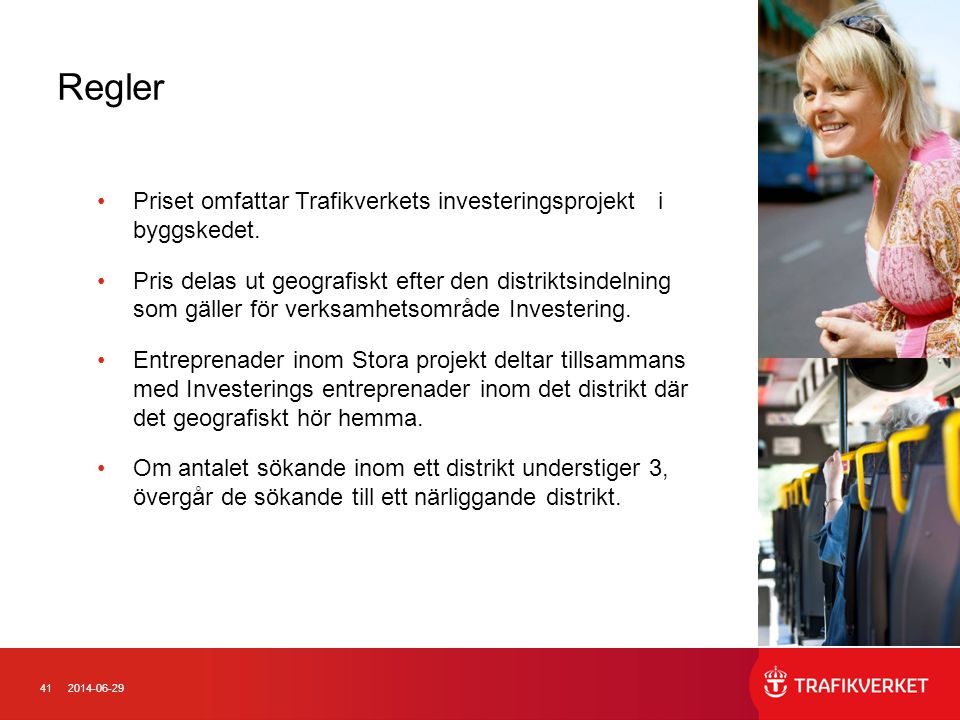 Regler Priset omfattar Trafikverkets investeringsprojekt i byggskedet.