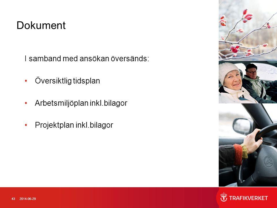 Dokument I samband med ansökan översänds: Översiktlig tidsplan
