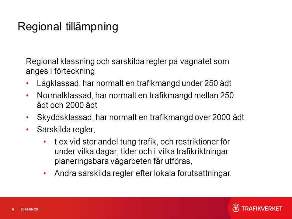 Regional tillämpning Regional klassning och särskilda regler på vägnätet som anges i förteckning.