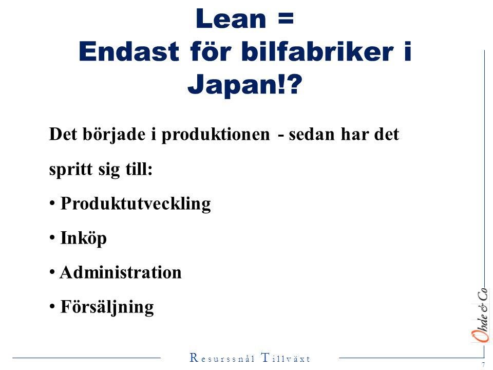Lean = Endast för bilfabriker i Japan!