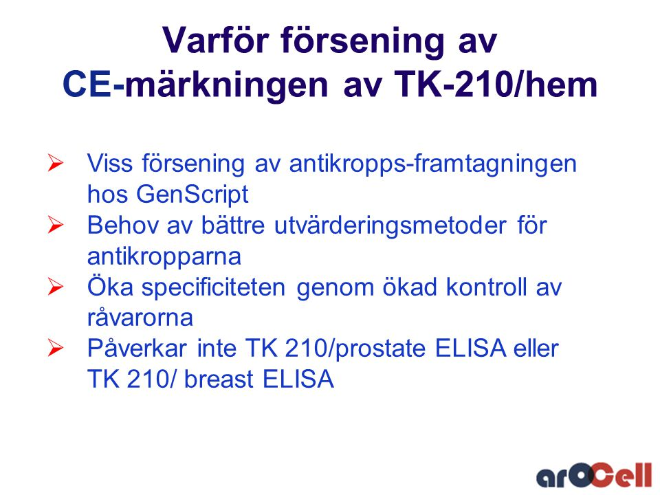 Varför försening av CE-märkningen av TK-210/hem