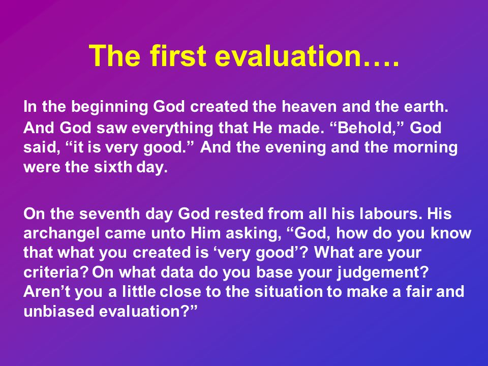The first evaluation….