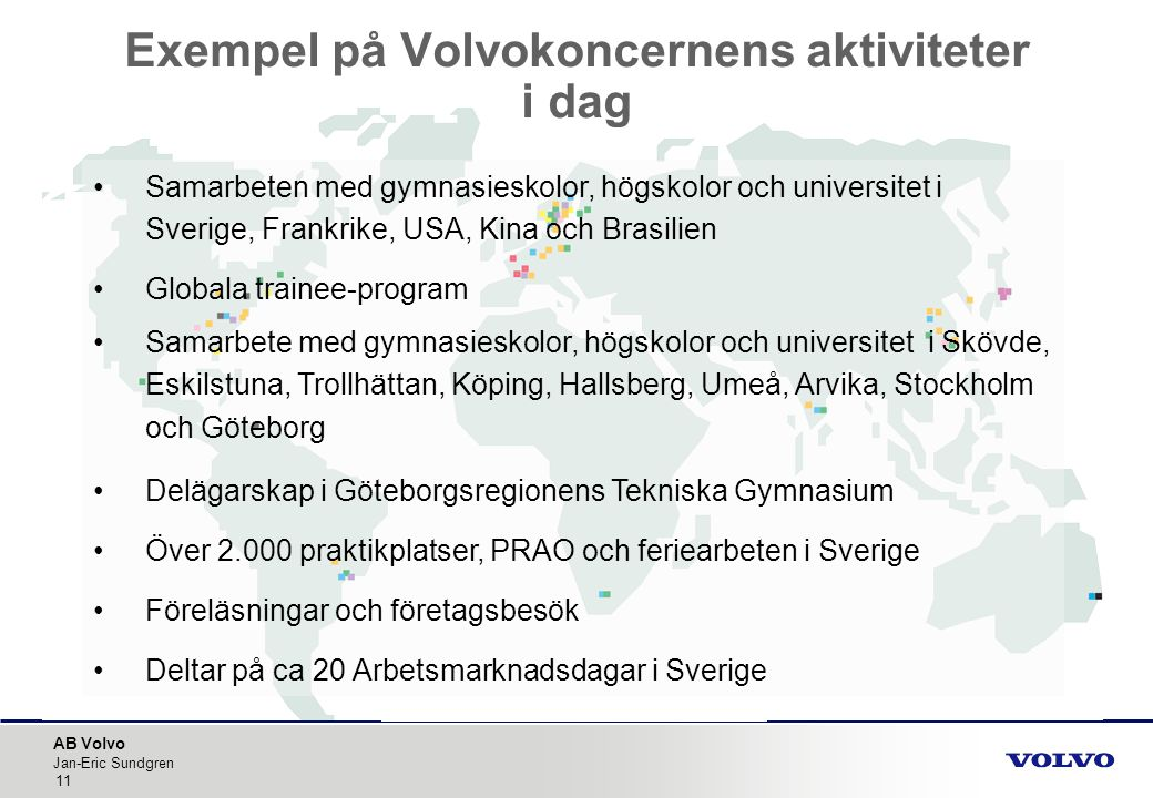 Exempel på Volvokoncernens aktiviteter i dag