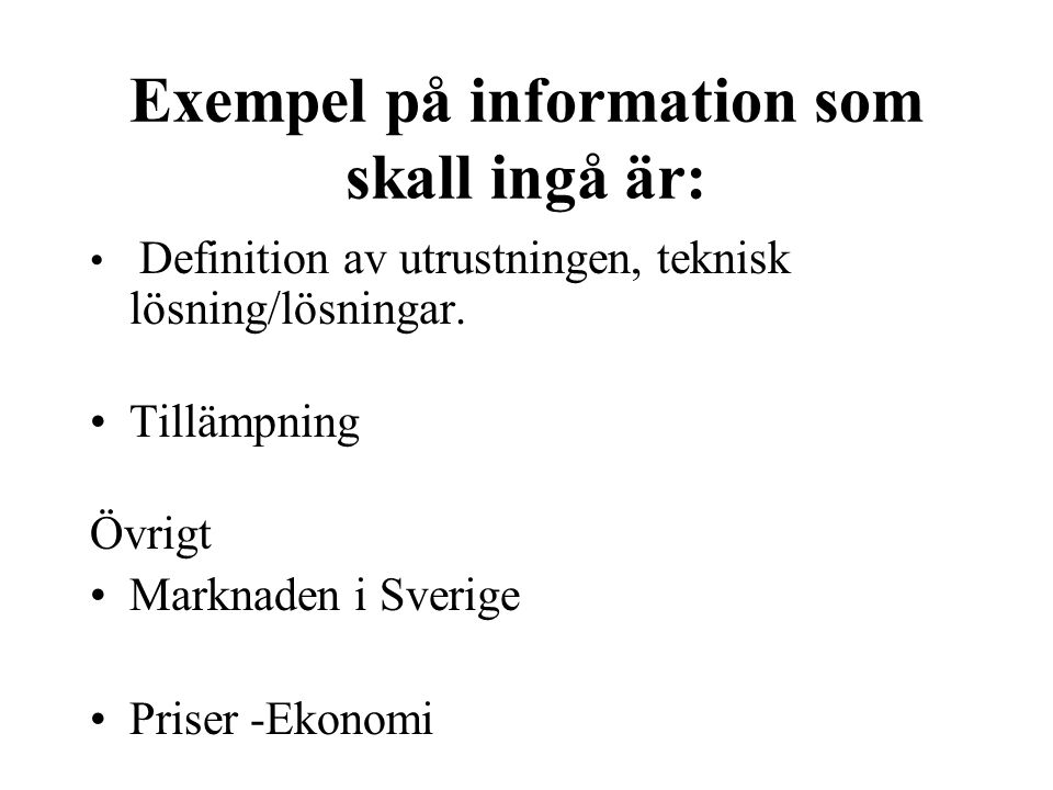 Exempel på information som skall ingå är: