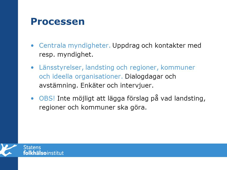 Processen Centrala myndigheter. Uppdrag och kontakter med resp. myndighet.