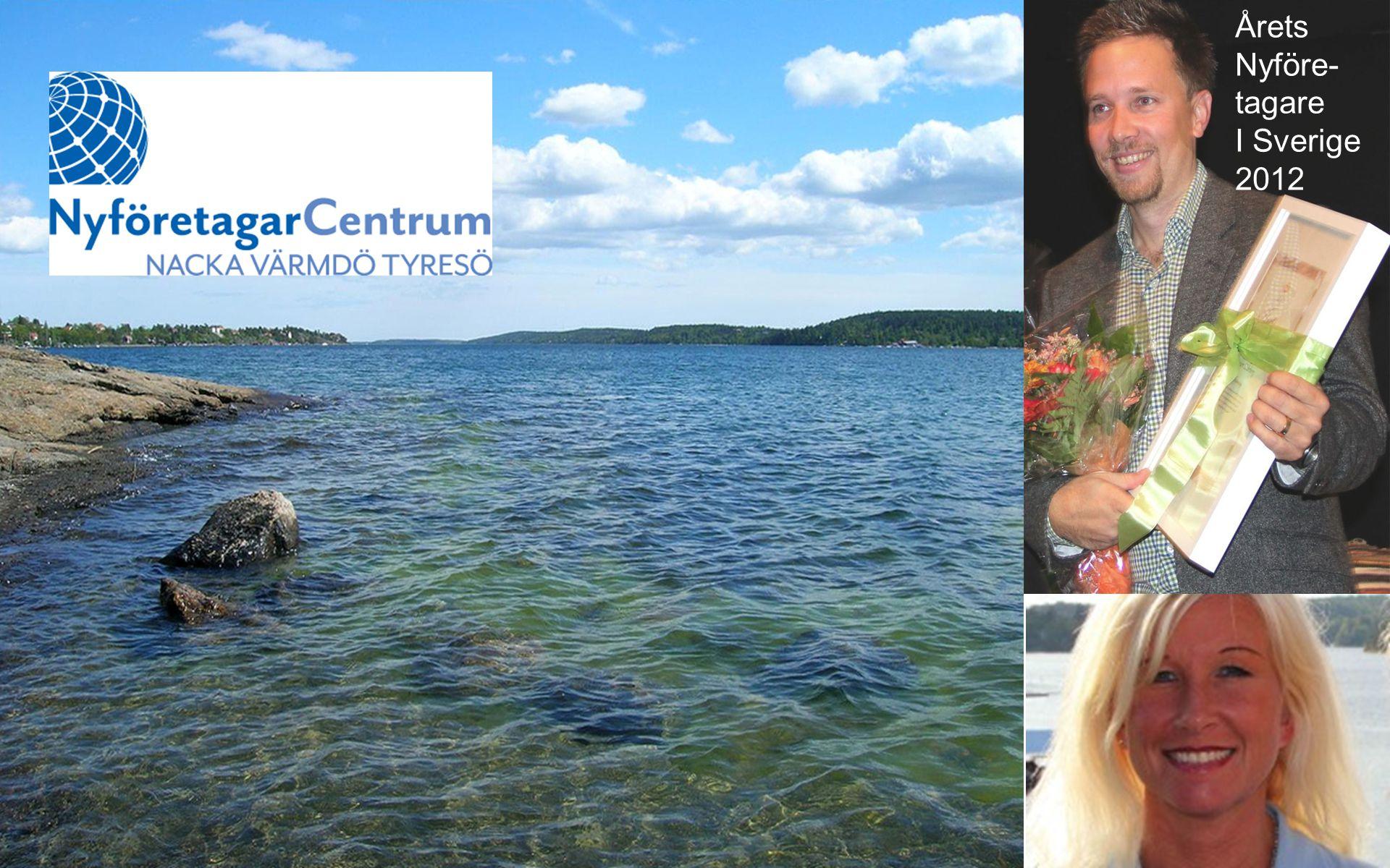 Årets Nyföre- tagare I Sverige 2012 Välkommen till