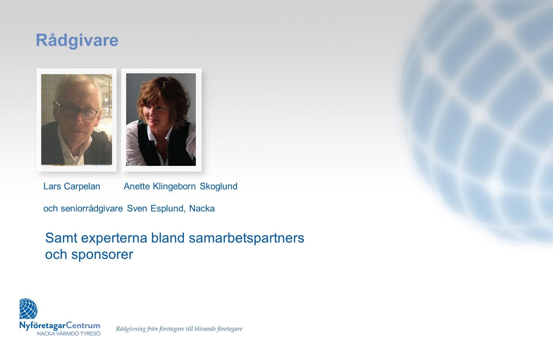 Rådgivare Samt experterna bland samarbetspartners och sponsorer