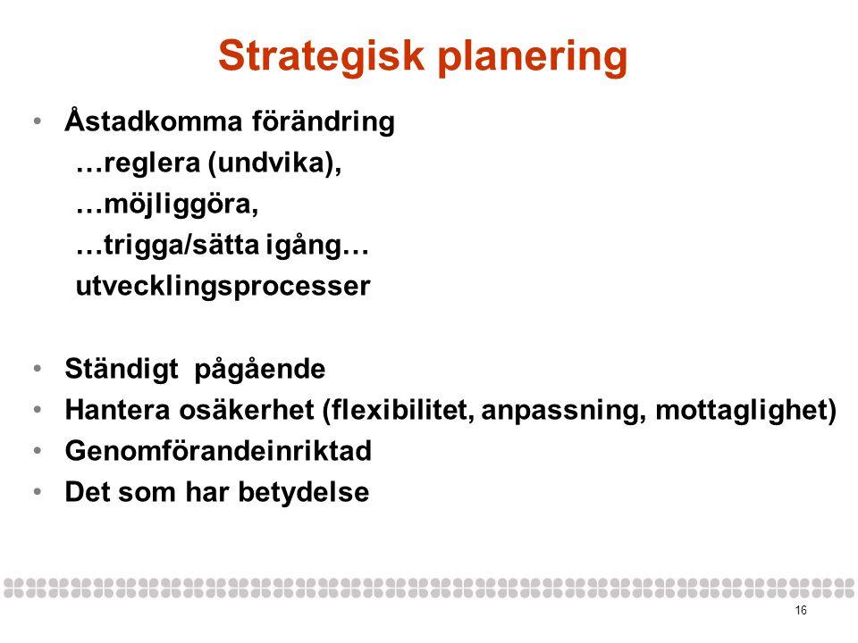 Strategisk planering Åstadkomma förändring …reglera (undvika),