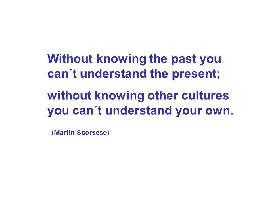 Without knowing the past you can´t understand the present;