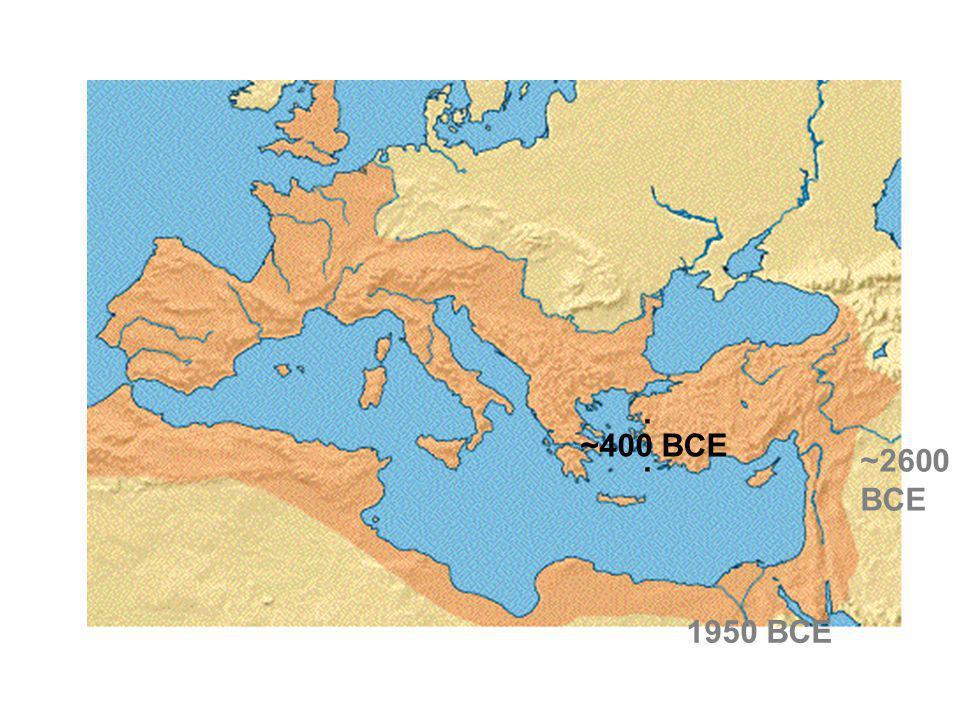 . ~400 BCE . ~2600 BCE 1950 BCE