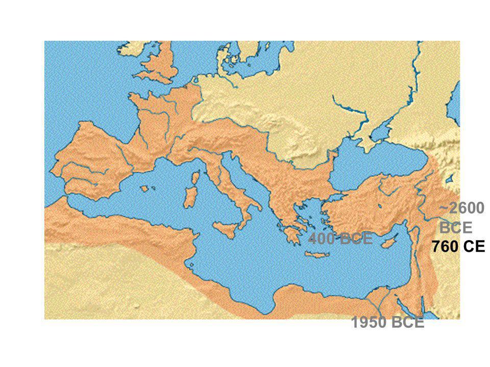 ~2600 BCE 400 BCE 760 CE 1950 BCE