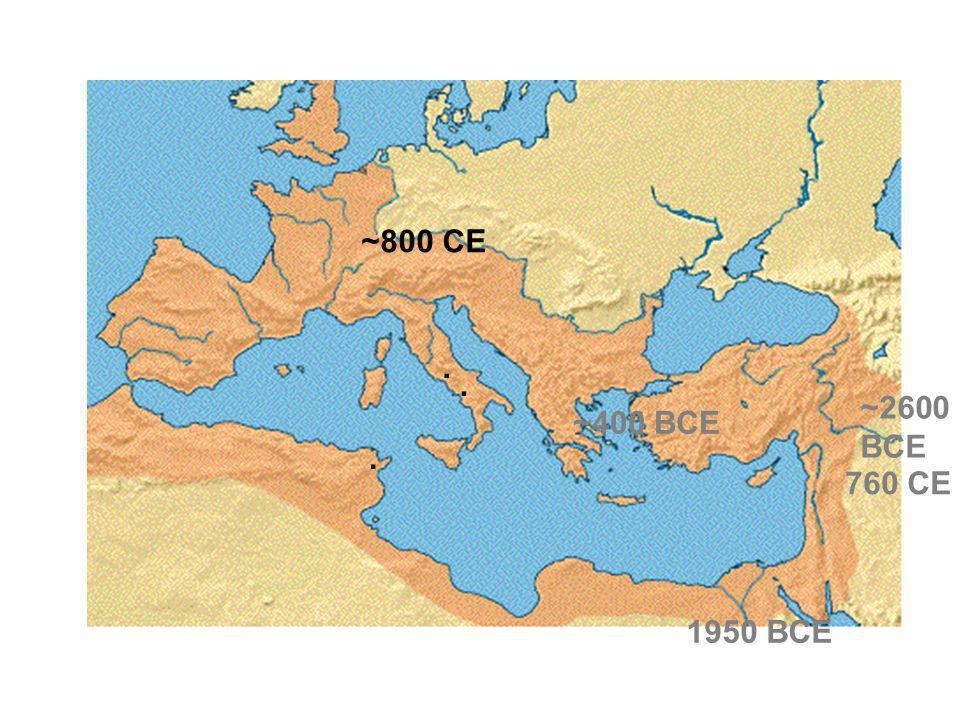 ~800 CE . . ~2600 BCE ~400 BCE . 760 CE 1950 BCE