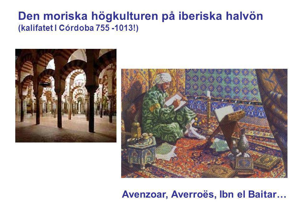 Den moriska högkulturen på iberiska halvön (kalifatet I Córdoba 755 -1013!)