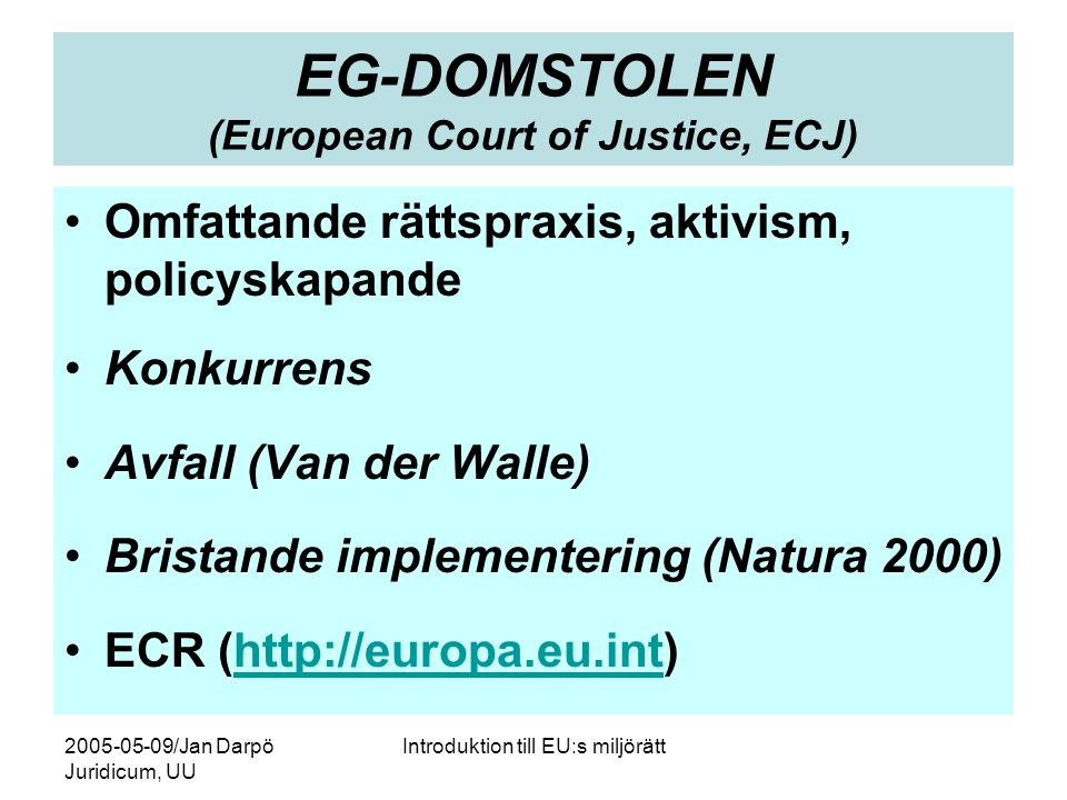 EG-DOMSTOLEN (European Court of Justice, ECJ)