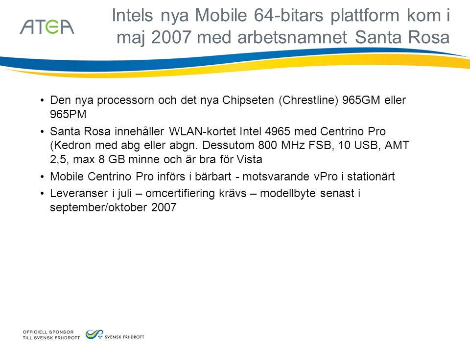 Intels nya Mobile 64-bitars plattform kom i maj 2007 med arbetsnamnet Santa Rosa