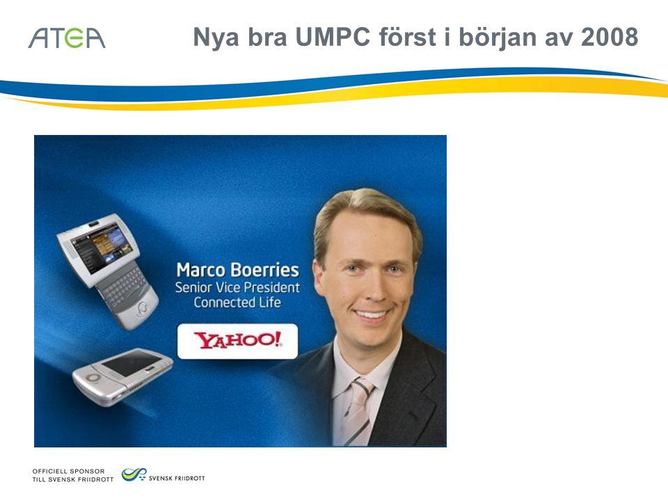 Nya bra UMPC först i början av 2008