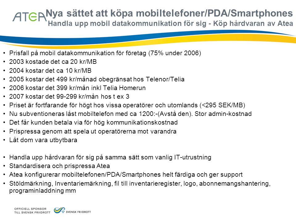 Nya sättet att köpa mobiltelefoner/PDA/Smartphones Handla upp mobil datakommunikation för sig - Köp hårdvaran av Atea