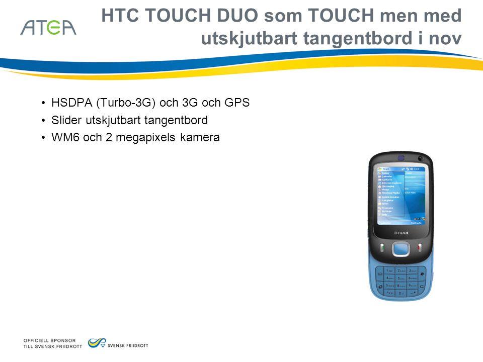 HTC TOUCH DUO som TOUCH men med utskjutbart tangentbord i nov