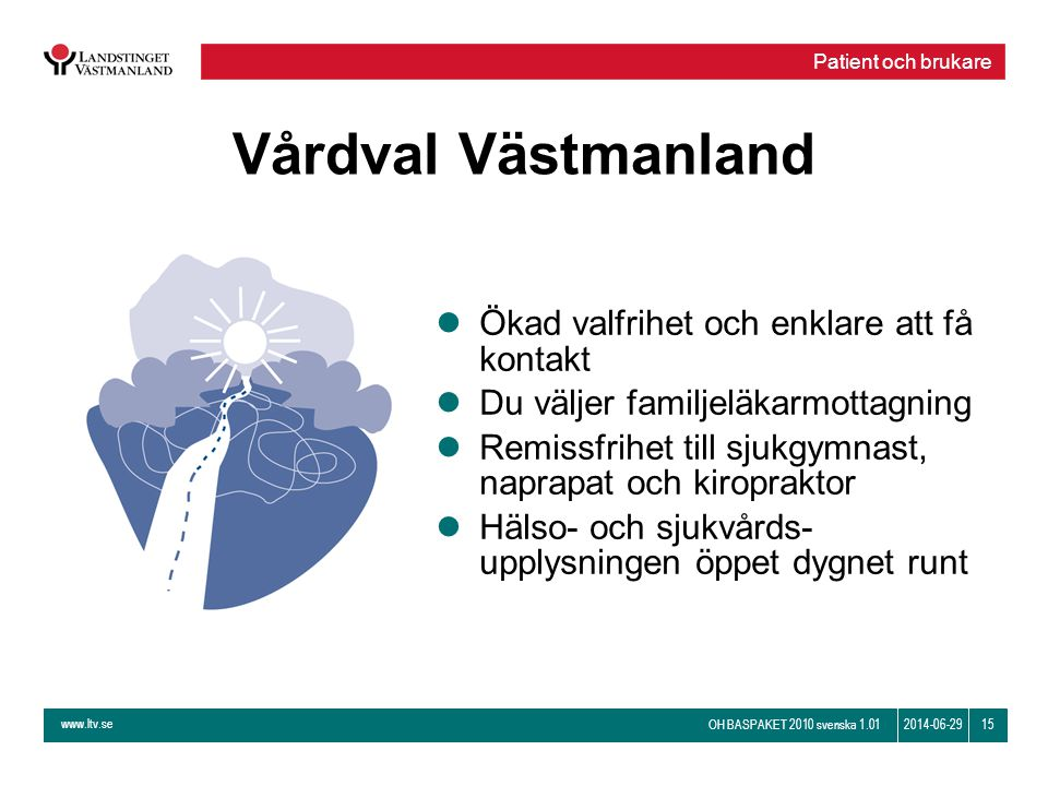 Vårdval Västmanland Ökad valfrihet och enklare att få kontakt