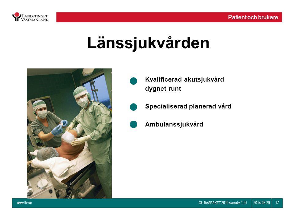 Länssjukvården Kvalificerad akutsjukvård dygnet runt