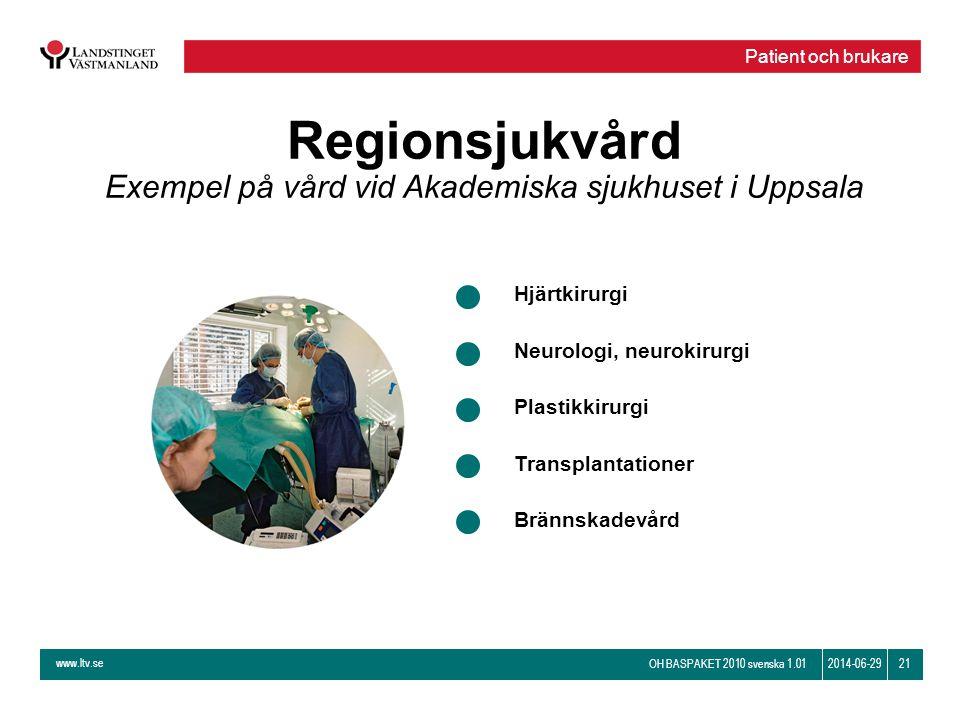 Exempel på vård vid Akademiska sjukhuset i Uppsala