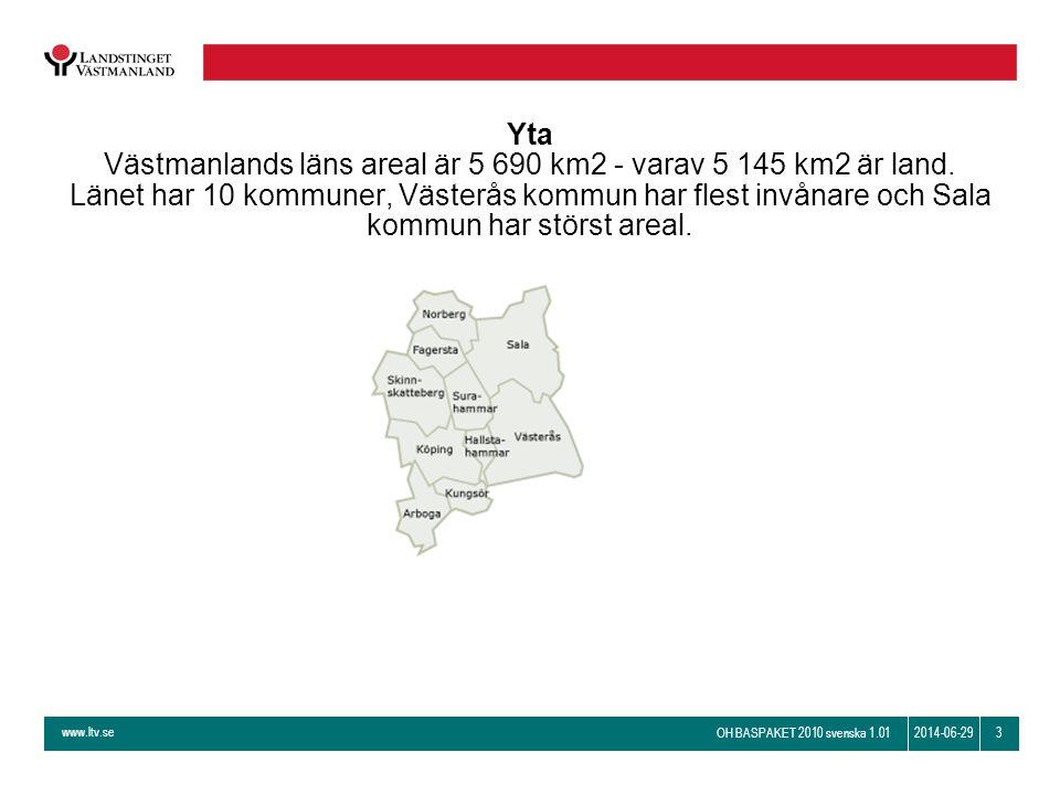 Yta Västmanlands läns areal är 5 690 km2 - varav 5 145 km2 är land