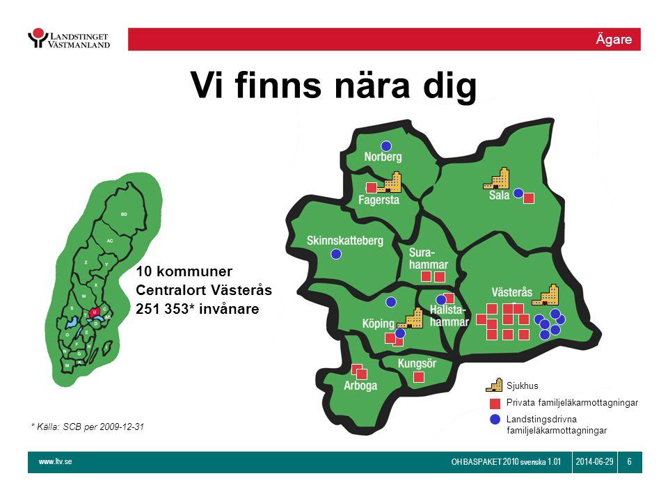Vi finns nära dig 10 kommuner Centralort Västerås 251 353* invånare